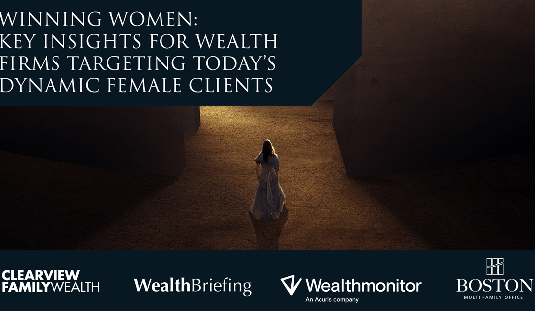 Winning Women: Key Insights for Wealth Firms Targeting Today's Dynamic Female Clients
